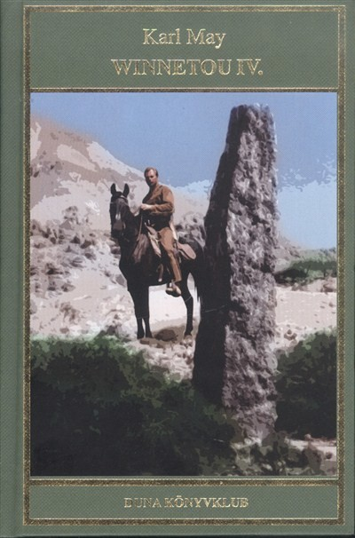 Karl May: Winnetou IV. /Karl May 16.