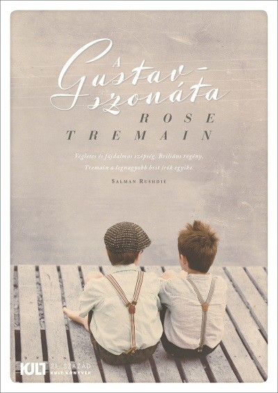 Rose Tremain: A Gustav-szonáta